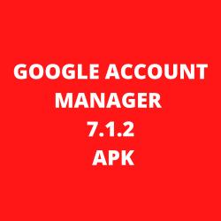 Google Account Manager 7.1.2 Apk