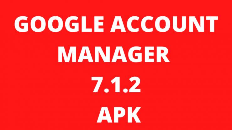 Google Account Manager 7.1.2 Apk